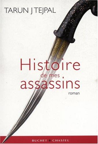 Histoire de mes assassins (French Edition): Tarun Tejpal