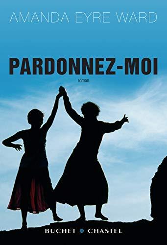 Pardonnez-moi (French Edition): Amanda Eyre Ward