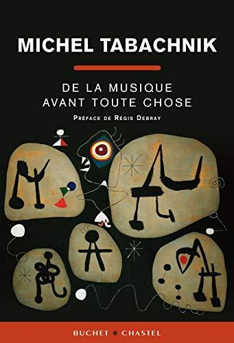 De la musique avant toute chose (French Edition): Michel Tabachnik