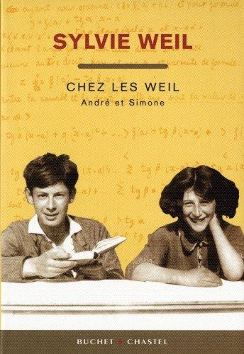 chez les Weil ; André et Simone: Weil, Sylvie