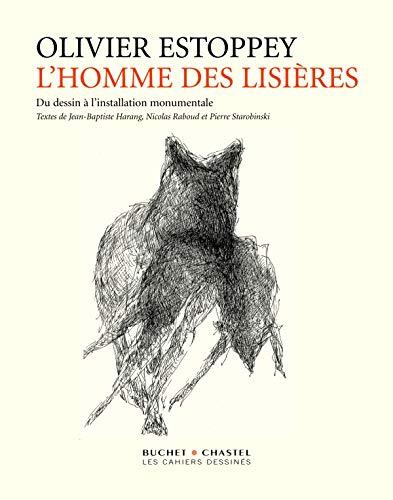 Olivier Estoppey : L'Homme des lisières (French Edition): Pierre Starobinski