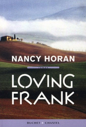 9782283023952: Loving Frank (French Edition)