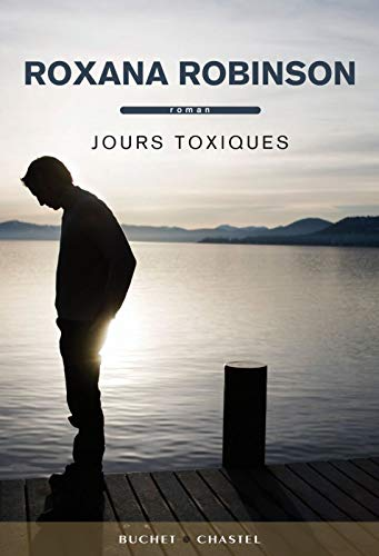 Jours toxiques (French Edition): Robinson Roxana