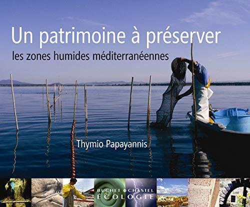 Un patrimoine à préserver, les zones humides méditerran&...