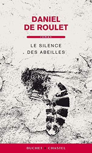 SILENCE DES ABEILLES -LE-: ROULET DANIEL DE