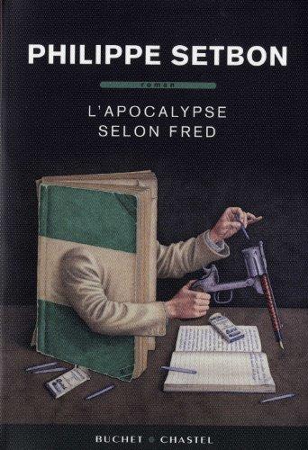 L'apocalypse selon Fred (French Edition): Philippe Setbon