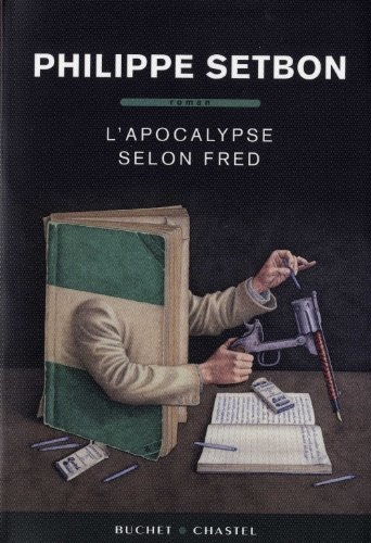 L'apocalypse selon Fred (French Edition): Philippe Setbon