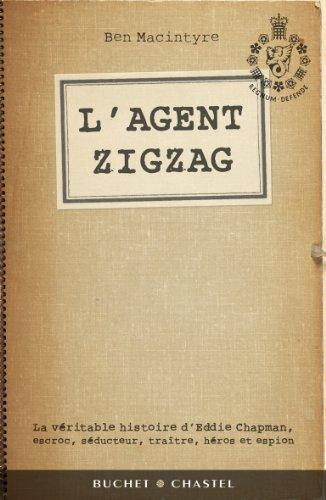 L'agent zigzag La véritable histoire d'Eddie Chapman,: MACINTYRE (Ben)