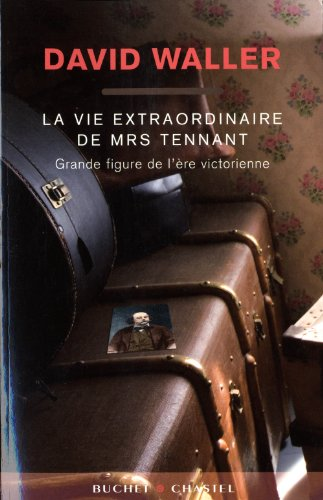 La vie extraordinaire de Mrs Tennant (French Edition): David Waller