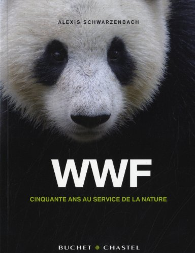WWF, cinquante ans au service de la nature (French Edition) (9782283025048) by [???]