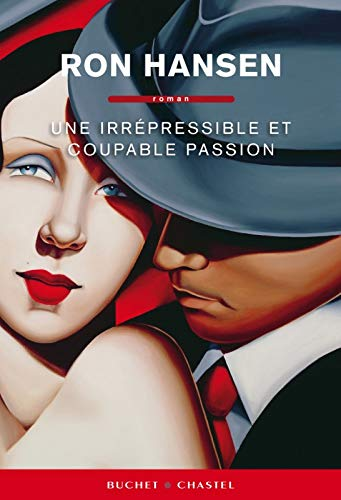 9782283025277: UNE IRREPRESSIBLE ET COUPABLE PASSION
