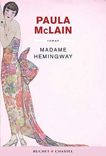 Madame Hemingway [Feb 02, 2012] McLain, Paula: Paula McLain