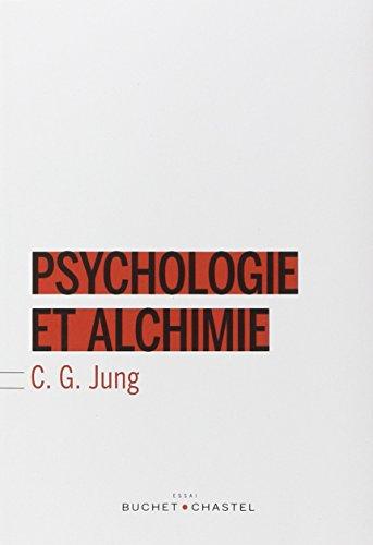 PSYCHOLOGIE ET ALCHIMIE: JUNG C G