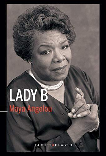 LADY B: ANGELOU MAYA