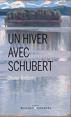 UN HIVER AVEC SCHUBERT: BELLAMY OLIVIER