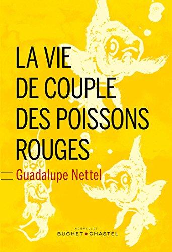 VIE DE COUPLE DES POISSONS ROUGES (LA): NETTEL GUADALUPE