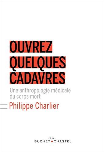 OUVREZ QUELQUES CADAVRES: CHARLIER PHILIPPE