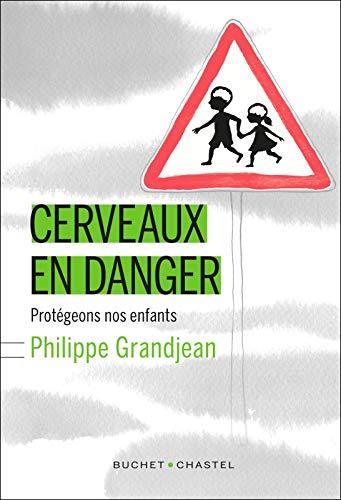 CERVEAUX EN DANGER: GRANDJEAN PHILIPPE