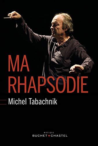 MA RHAPSODIE: TABACHNIK MICHEL