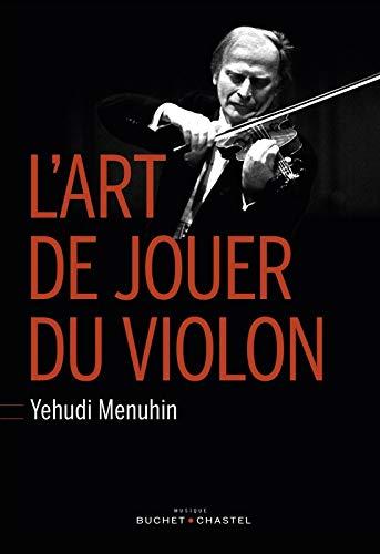 L'art de jouer du violon : (Six: Yehudi Menuhin