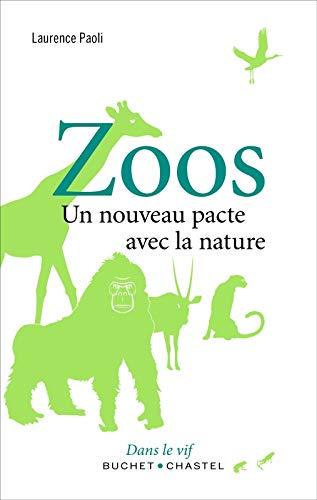9782283032183: ZOOS : UN NOUVEAU PACTE AVEC LA NATURE