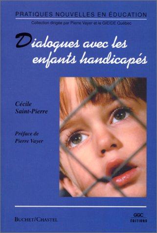 DIALOGUER AVEC LES ENFANTS HANDICAPES: SAINT-PIERRE CECILE