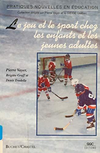 Le jeu et le sport chez les: Vayer, Pierre, Graff,