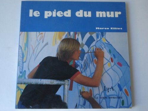 9782283581087: Le Pied Du Mur the Foot of the Wall (French Text) Author Signed