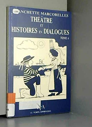 9782283582275: Théâtre et histoire en dialogue, tome 6