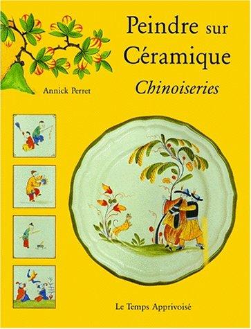 9782283582404: Peindre sur c�ramique : Chinoiseries