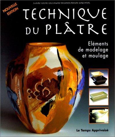 9782283583692: Technique du plâtre, Elements de modelage et de moulage