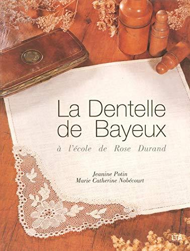 9782283585511: La dentelle de Bayeux : A l'école de Rose Durand