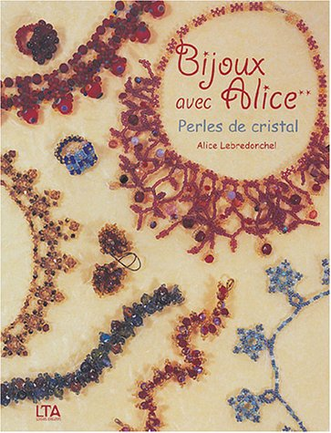 9782283585924: Bijoux en perles de cristal avec Alice