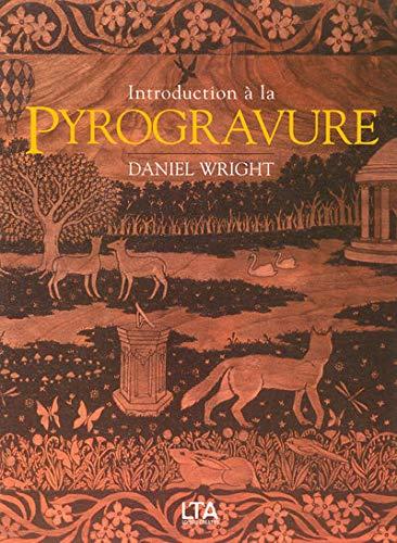 9782283586457: Introduction à la pyrogravure : Art de graver le bois avec une pointe chauffée