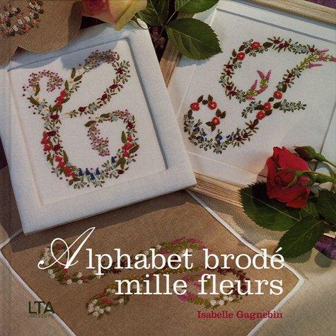 9782283586471: Alphabet brodé : Mille fleurs (Arts du fil)
