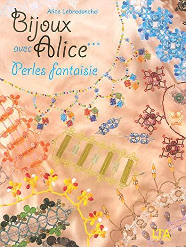 9782283586488: Bijoux avec Alice : Tome 3, Perles fantaisie