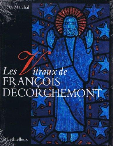Les vitraux de François decorchemont: Marchal, Jean