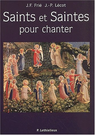 Saints et saintes pour chanter (French Edition): Jacqueline Frie