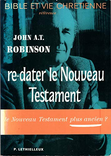 9782283610084: Re-dater le Nouveau Testament