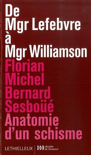 9782283610619: De Mgr Lefebvre à Mgr Williamson (French Edition)