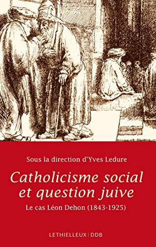 Catholicisme social et question juive : Le: Paul Airiau; Philippe