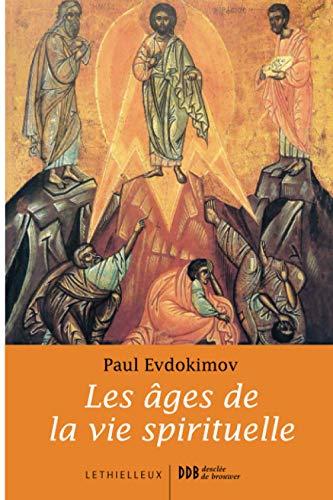 Les âges de la vie spirituelle (2283610761) by Paul Evdokimov