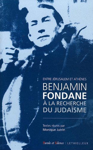 Benjamin fondane a la recherche du judaïsme: Monique Jutrin; Collectif