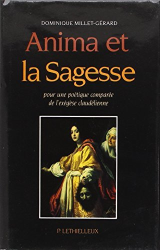 Anima et la sagesse: Pour une poetique comparee de l'exegese claudelienne (French Edition): ...