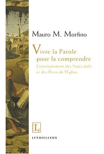 Vivre la parole pour la comprendre (French Edition): Mauro M. Morfino