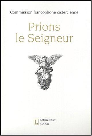 Prions le Seigneur (French Edition): Commission francophone cisterc