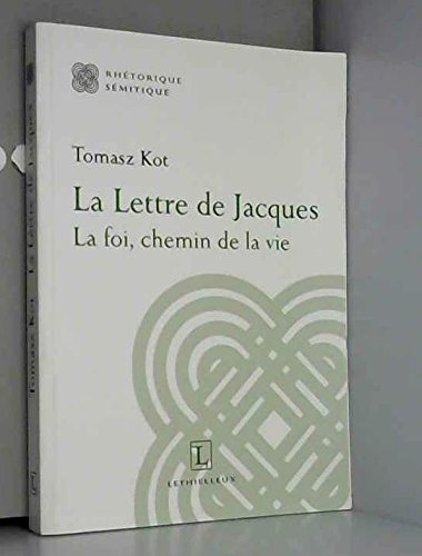 """""""la lettre de jacques ; la foi, chemin de vie"""": collectif"""