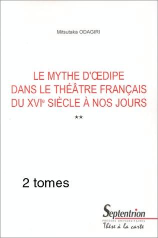 9782284010364: Le mythe d'Oedipe dans le th��tre fran�ais du XVIe si�cle � nos jours en 2 volumes