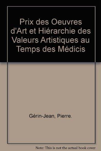 Prix des Oeuvres d'Art et Hiérarchie des Valeurs Artistiques au Temps des Mé...