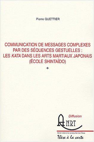 9782284027386: Communication des messages complexes par les séquences gestuelles : les kata dans les arts martiaux japonais (école Shintaïdo) (Thèse à la carte)